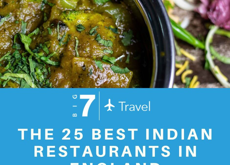 The 25 Best Indian Restaurants In England
